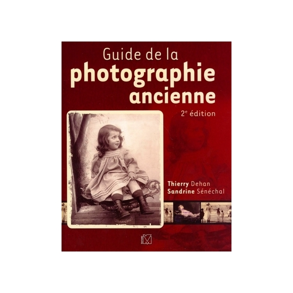 photo Editions Eyrolles / VM Guide de la photographie ancienne