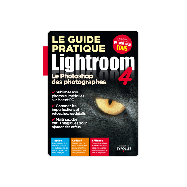 photo Editions Eyrolles / VM Le guide pratique Lightroom 4